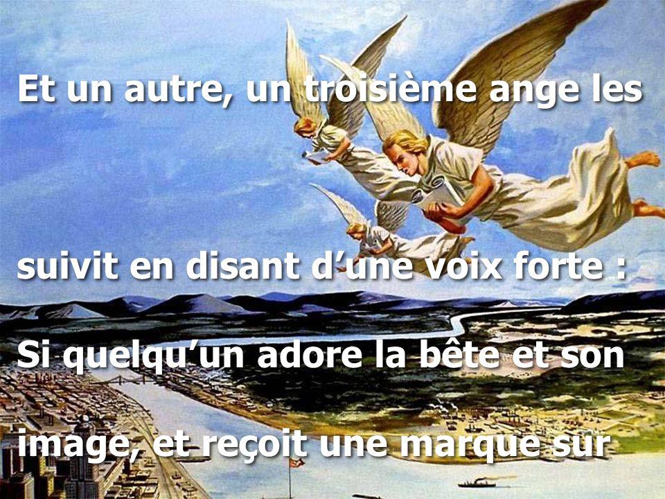 Et un autre, un troisième ange les