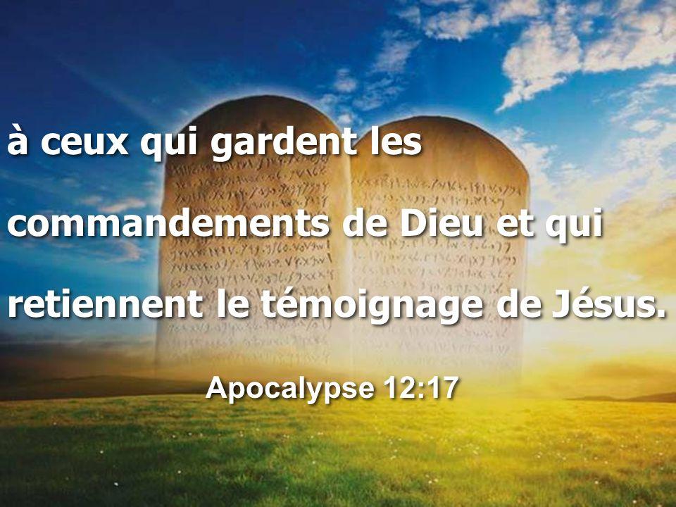 à ceux qui gardent les commandements de Dieu et qui.