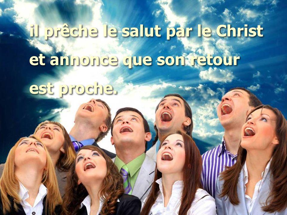 il prêche le salut par le Christ