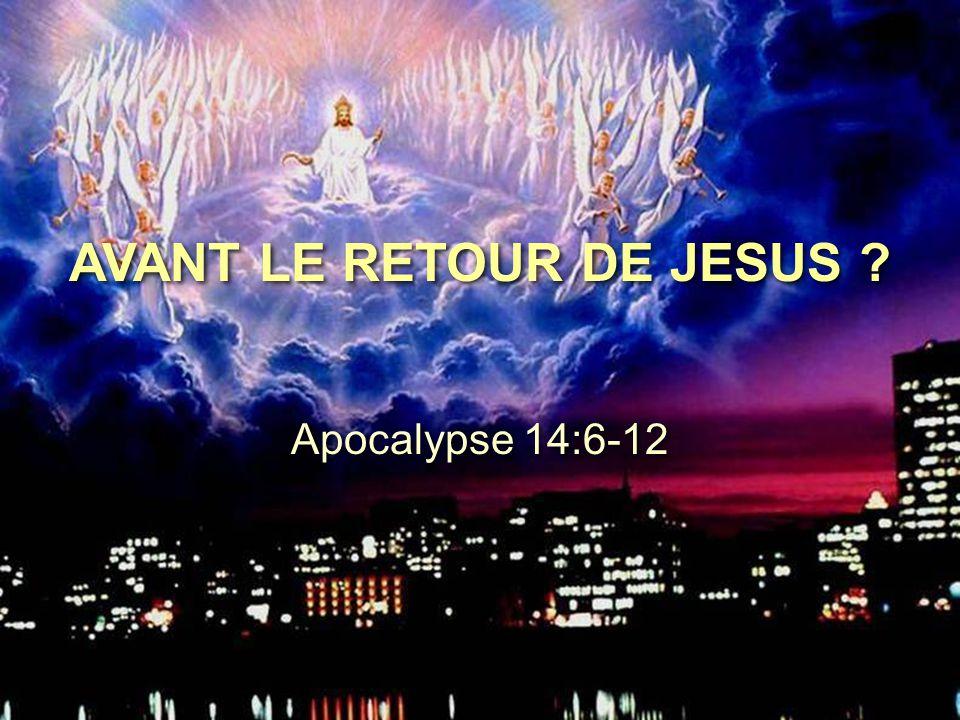 AVANT LE RETOUR DE JESUS