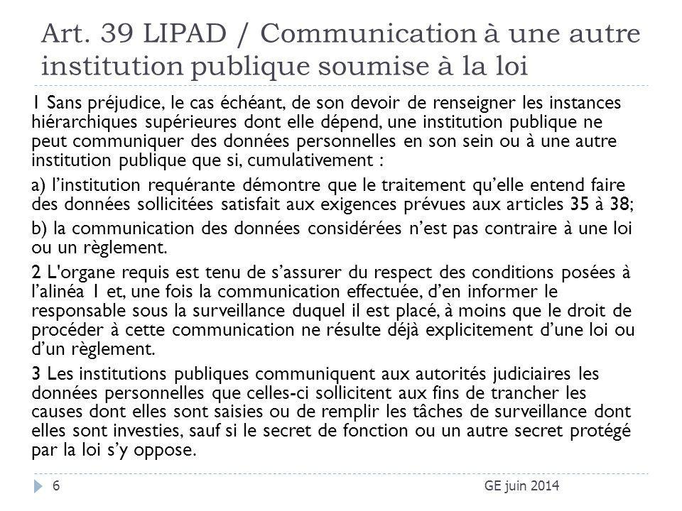 Art. 39 LIPAD / Communication à une autre institution publique soumise à la loi