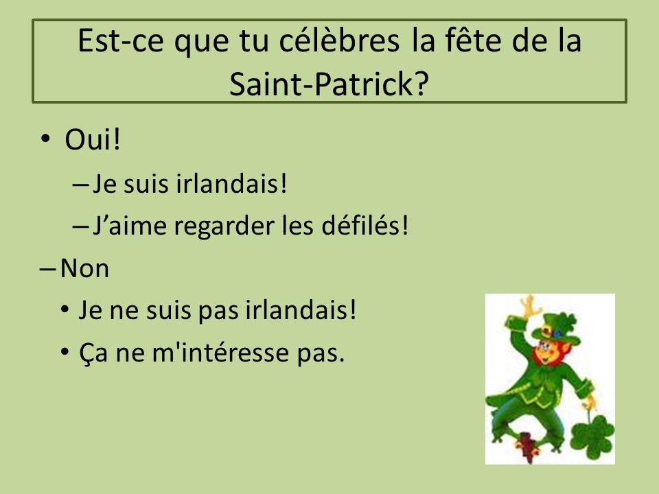 Est-ce que tu célèbres la fête de la Saint-Patrick