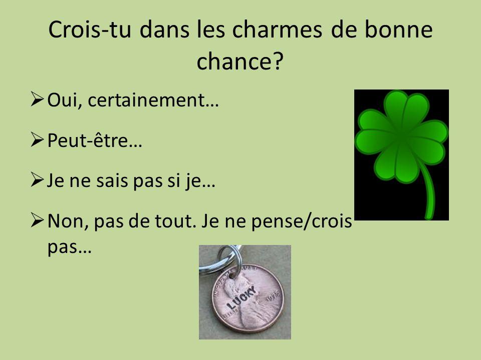 Crois-tu dans les charmes de bonne chance