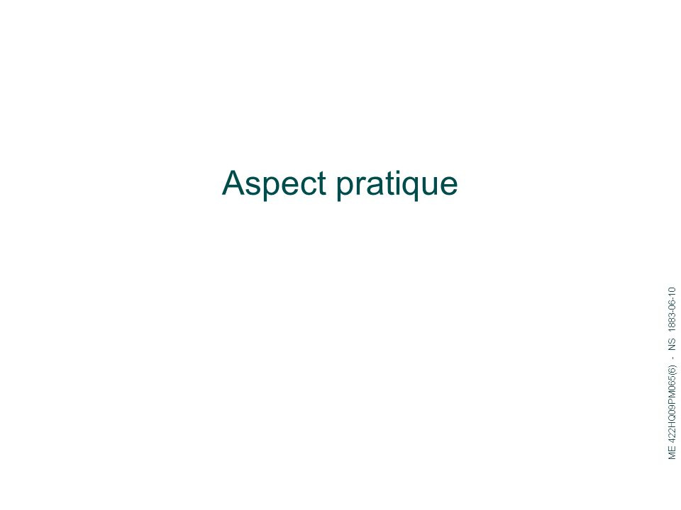 Aspect pratique ME 422HQ09PM065(6) - NS 1883-06-10