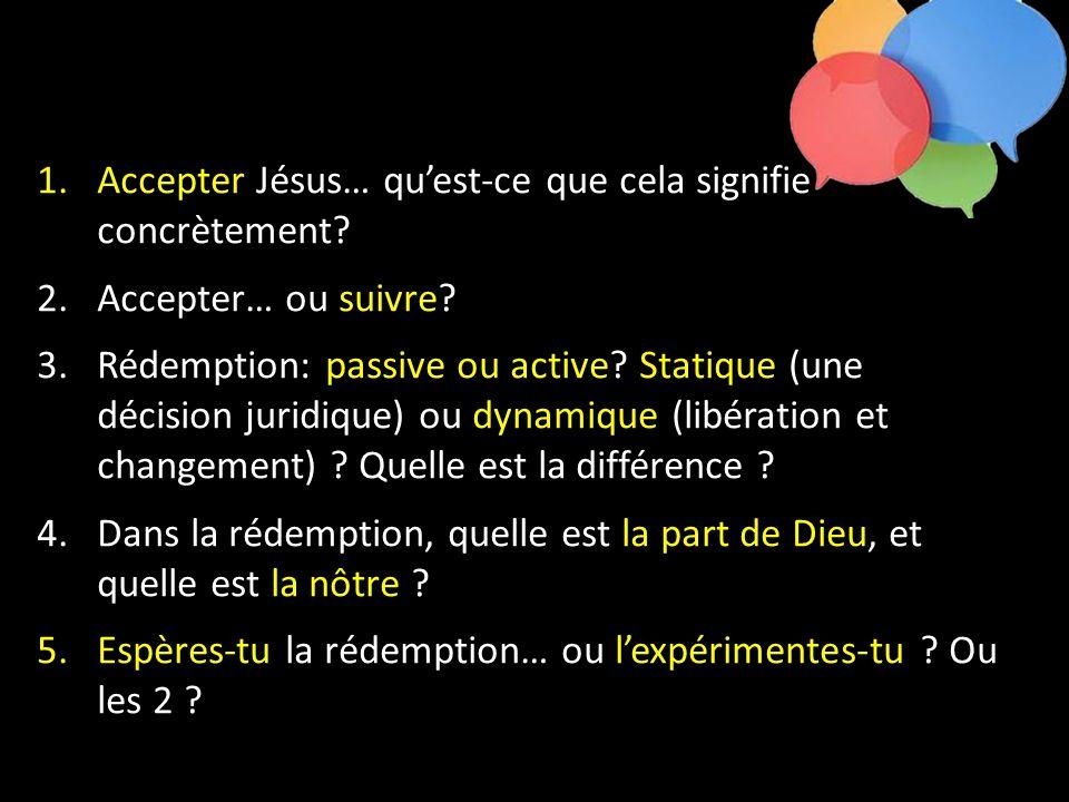 Accepter Jésus… qu'est-ce que cela signifie concrètement