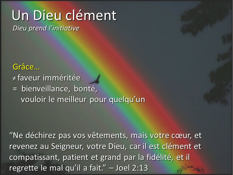Un Dieu clément Grâce… = bienveillance, bonté,