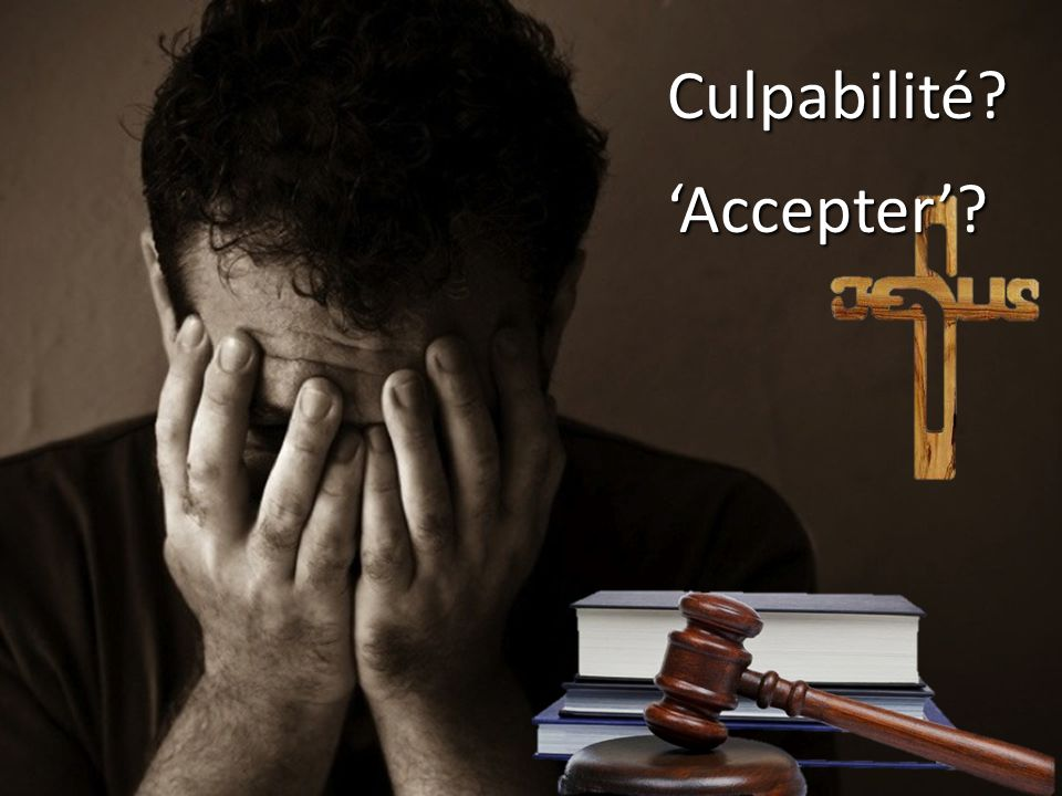 Culpabilité 'Accepter'