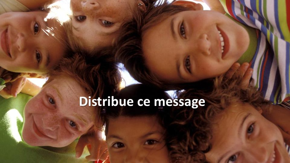 Distribue ce message