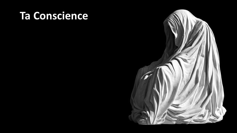 Ta Conscience