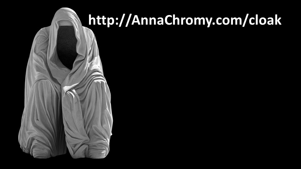http://AnnaChromy.com/cloak
