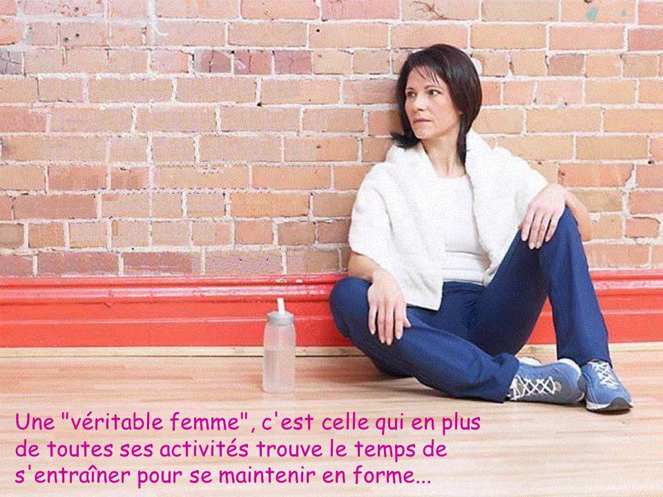 Une véritable femme , c est celle qui en plus de toutes ses activités trouve le temps de s entraîner pour se maintenir en forme...