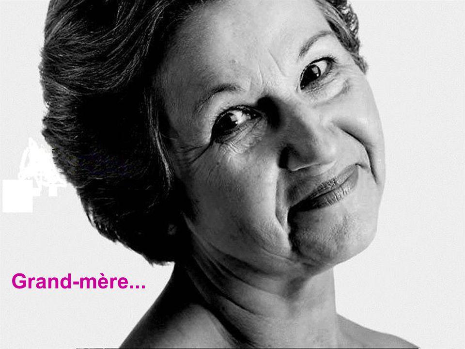 Grand-mère...