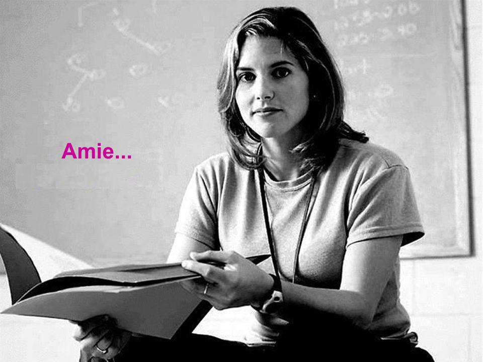 Amie...