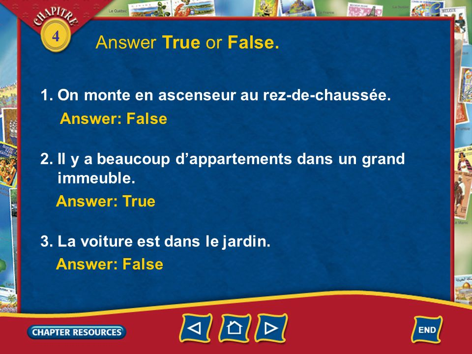 Answer True or False. 1. On monte en ascenseur au rez-de-chaussée.