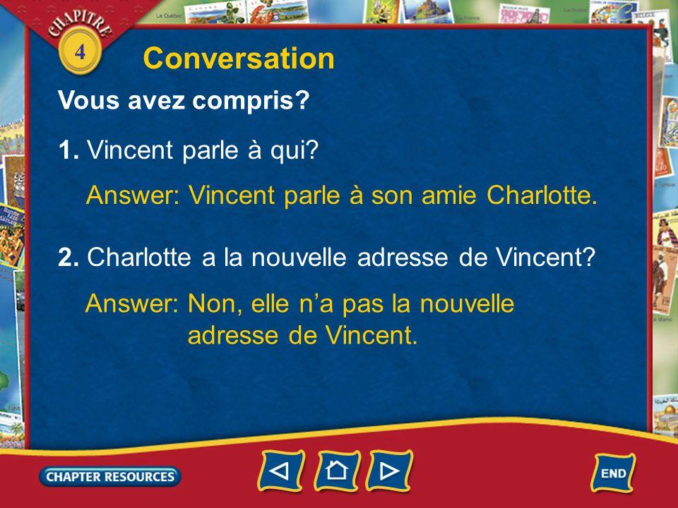 Conversation Vous avez compris 1. Vincent parle à qui