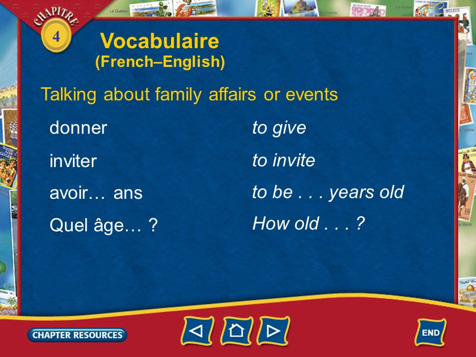 Vocabulaire Talking about family affairs or events donner to give