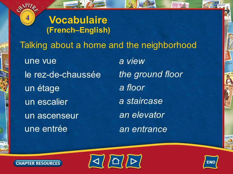 Vocabulaire Talking about a home and the neighborhood une vue a view