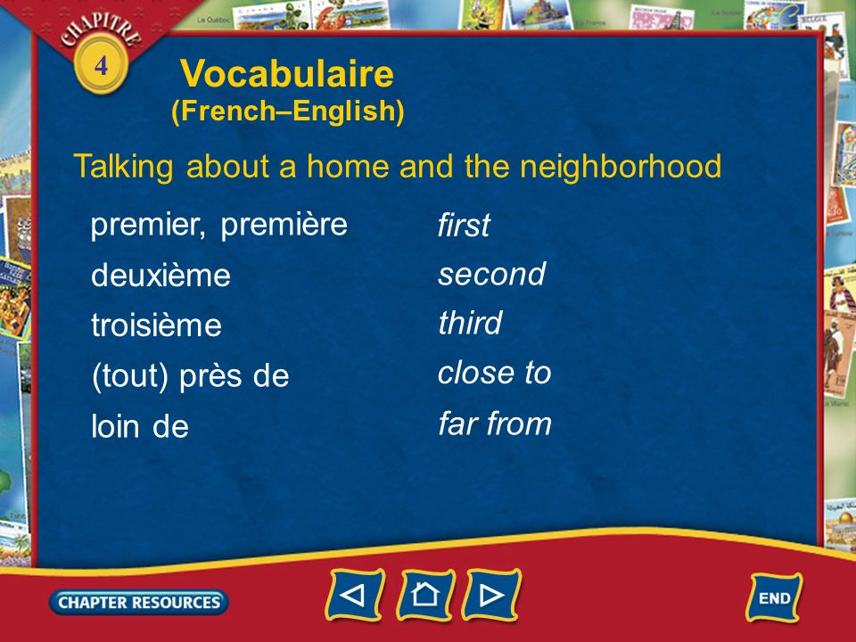 Vocabulaire Talking about a home and the neighborhood