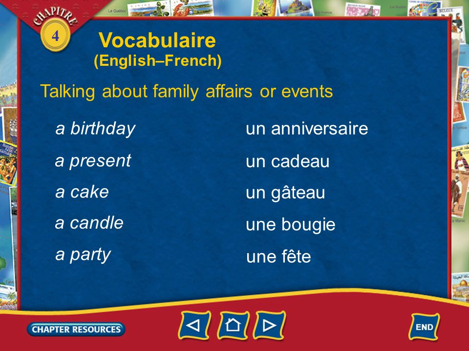 Vocabulaire Talking about family affairs or events a birthday