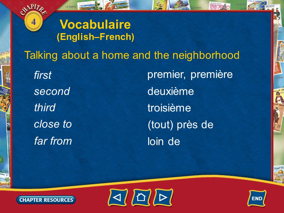 Vocabulaire Talking about a home and the neighborhood first