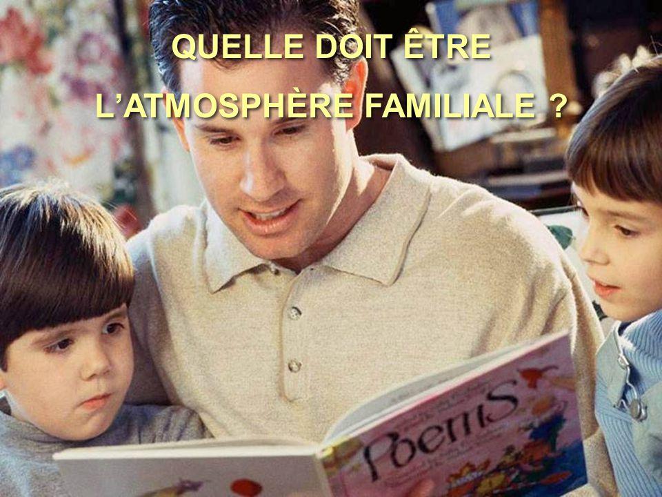 L'ATMOSPHÈRE FAMILIALE