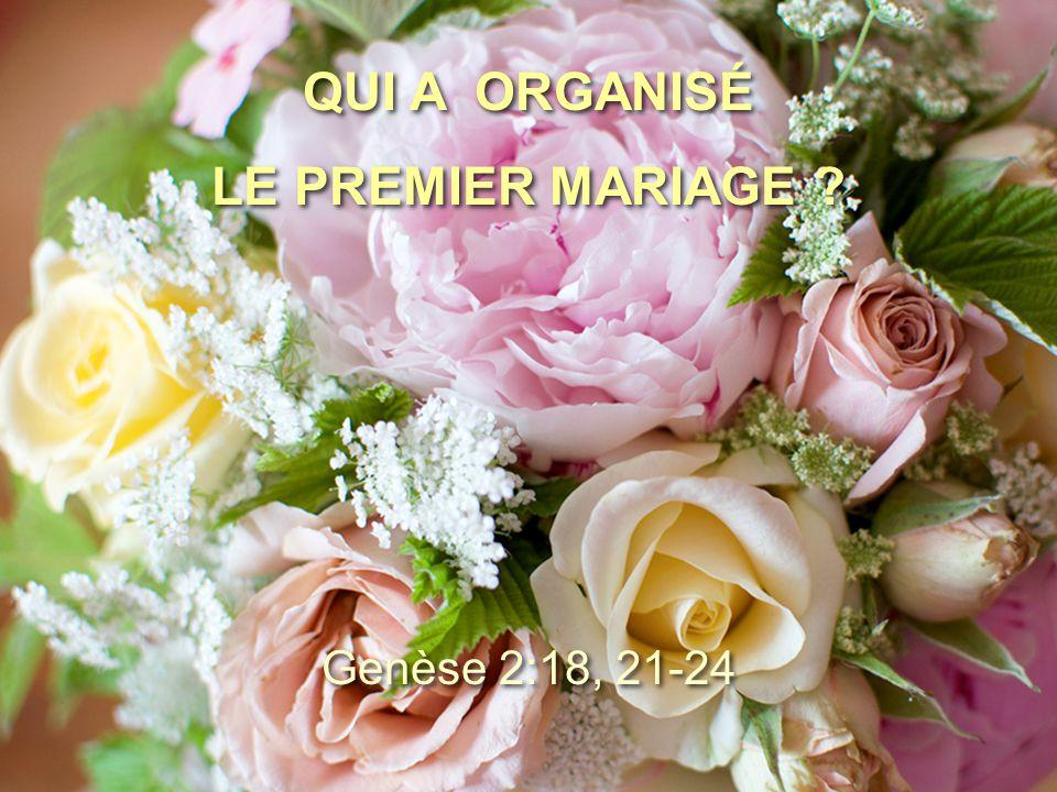 QUI A ORGANISÉ LE PREMIER MARIAGE