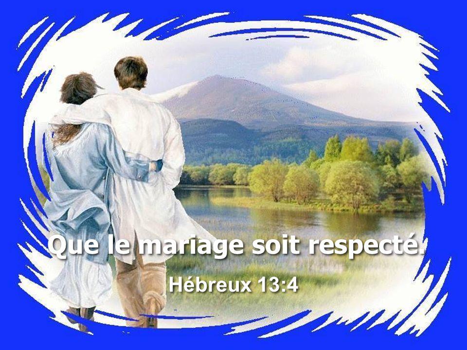 Que le mariage soit respecté.