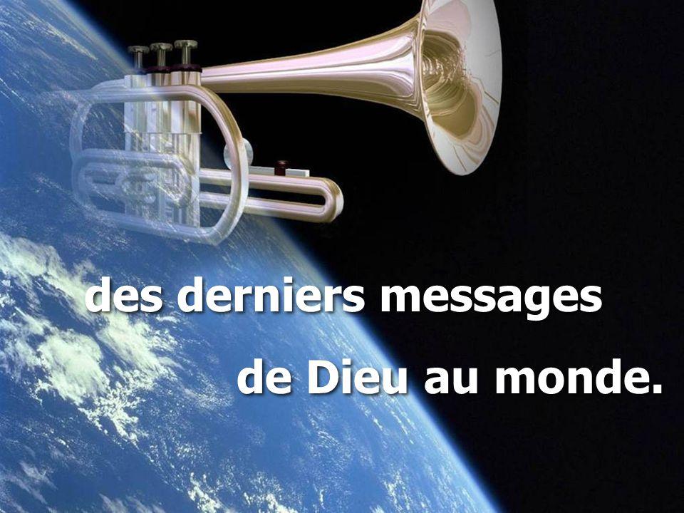 des derniers messages de Dieu au monde.