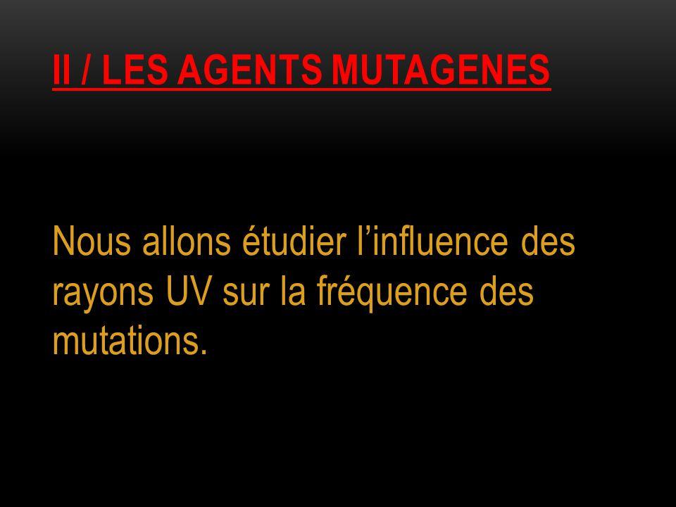Ii / les agents mutagenes