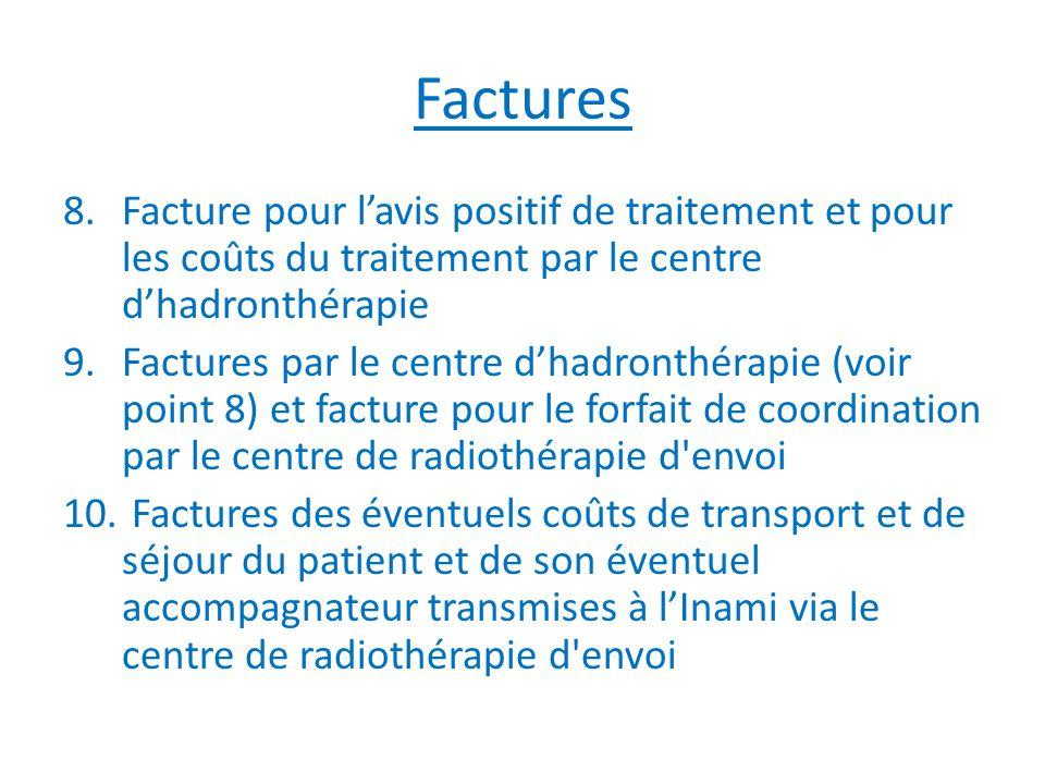 Factures Facture pour l'avis positif de traitement et pour les coûts du traitement par le centre d'hadronthérapie.