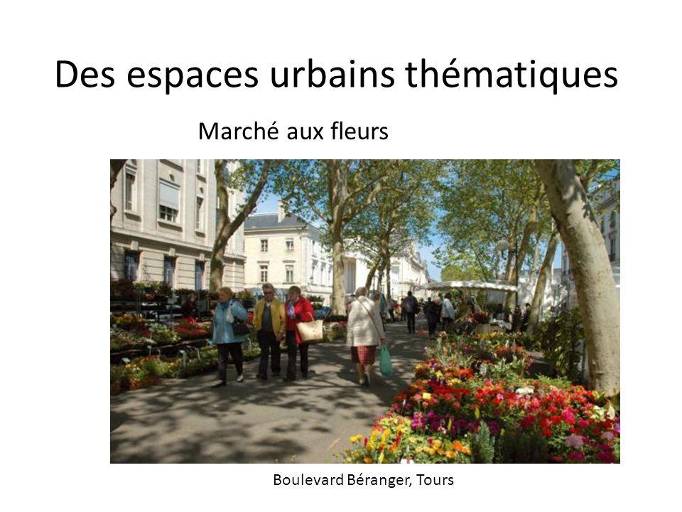 Des espaces urbains thématiques
