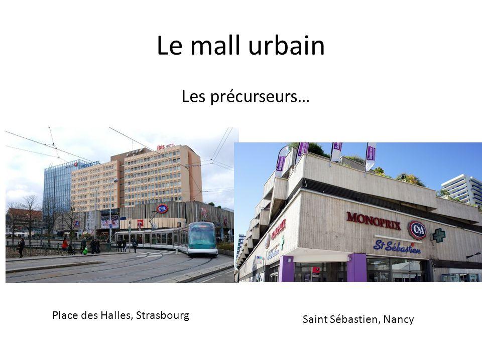 Le mall urbain Les précurseurs… Place des Halles, Strasbourg