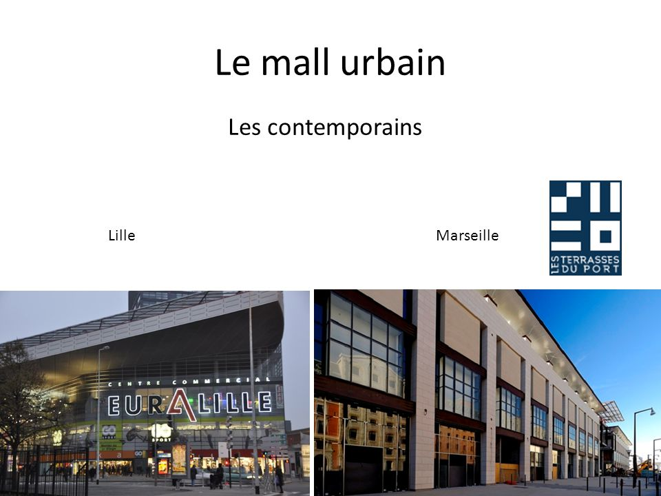 Le mall urbain Les contemporains Lille Marseille