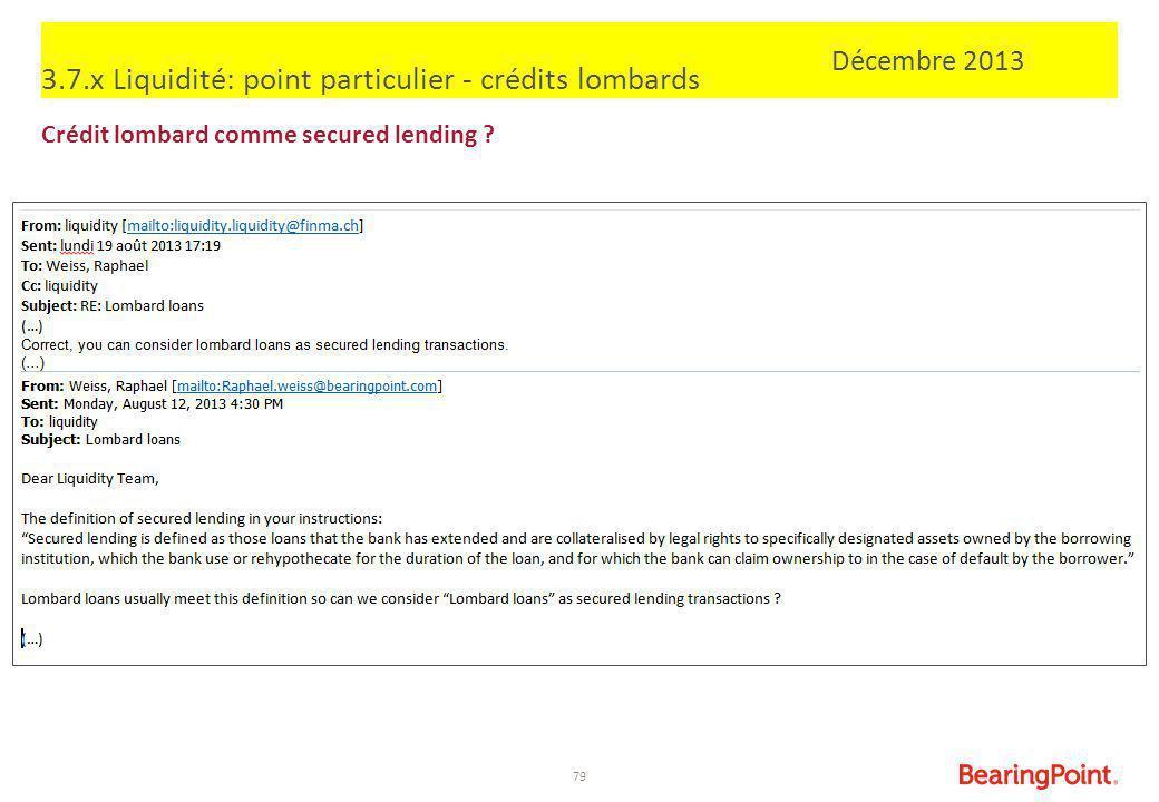 3.7.x Liquidité: point particulier - crédits lombards