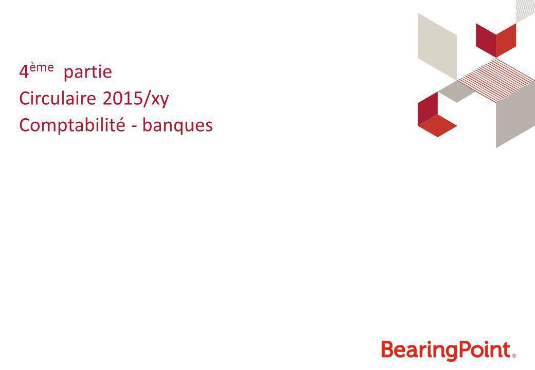 4ème partie Circulaire 2015/xy Comptabilité - banques