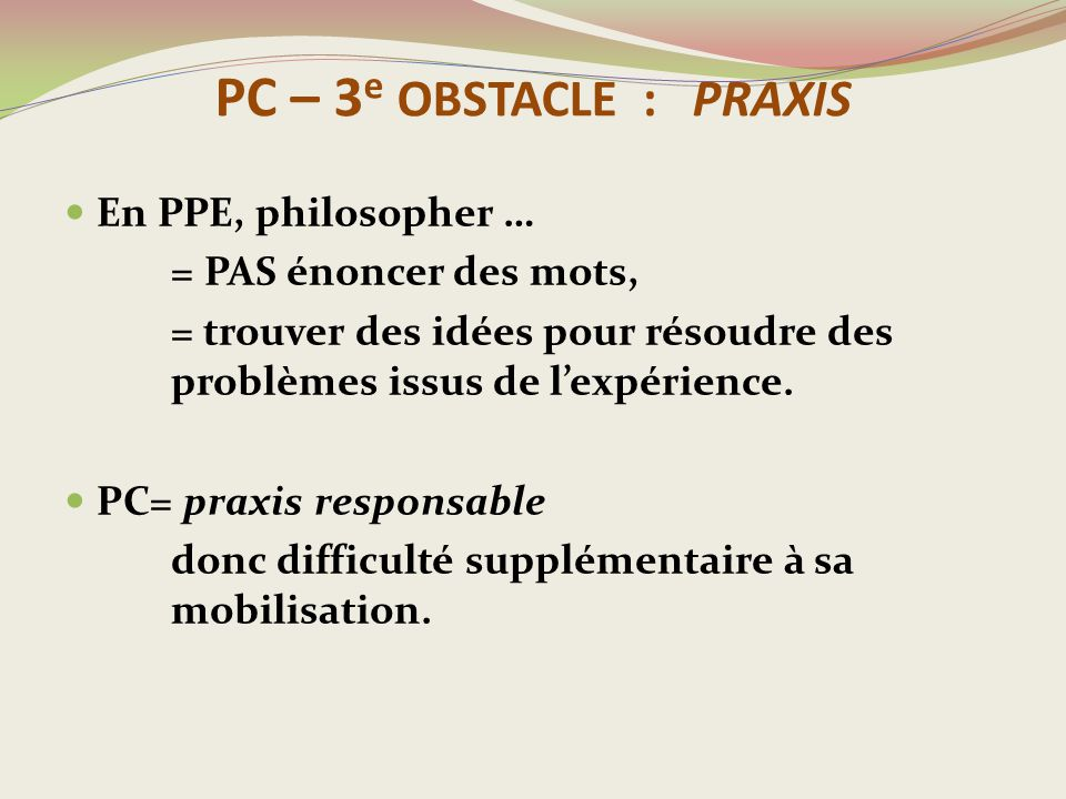 PC – 3e OBSTACLE : PRAXIS En PPE, philosopher …