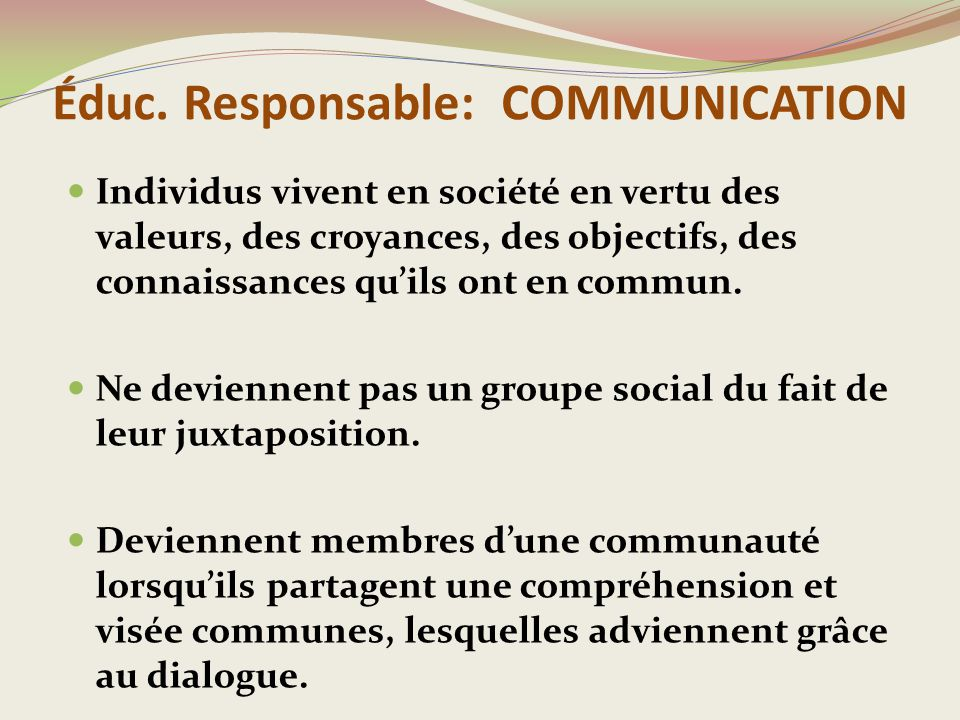 Éduc. Responsable: COMMUNICATION