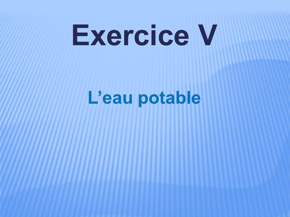 Exercice V L'eau potable