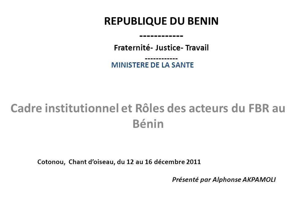 Cadre institutionnel et Rôles des acteurs du FBR au Bénin