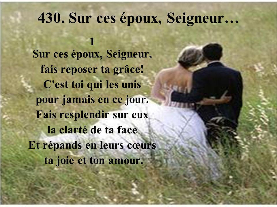 430. Sur ces époux, Seigneur…