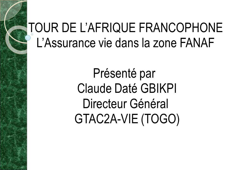 TOUR DE L'AFRIQUE FRANCOPHONE L'Assurance vie dans la zone FANAF