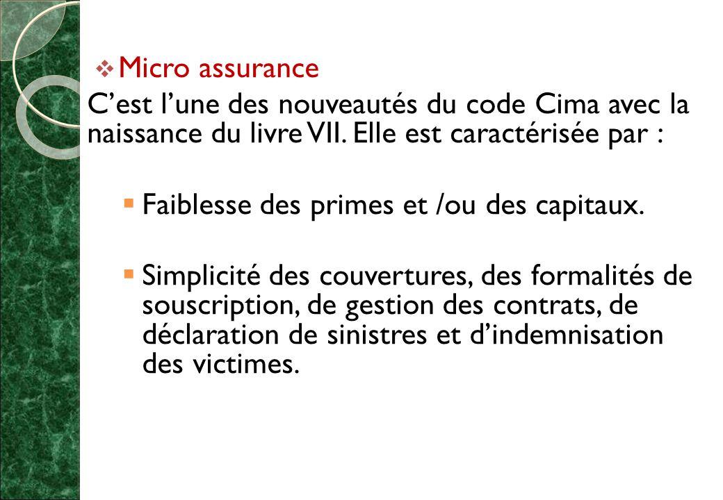 Micro assurance C'est l'une des nouveautés du code Cima avec la naissance du livre VII. Elle est caractérisée par :