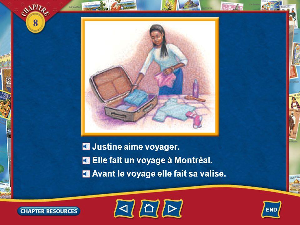 Justine aime voyager. Elle fait un voyage à Montréal. Avant le voyage elle fait sa valise.