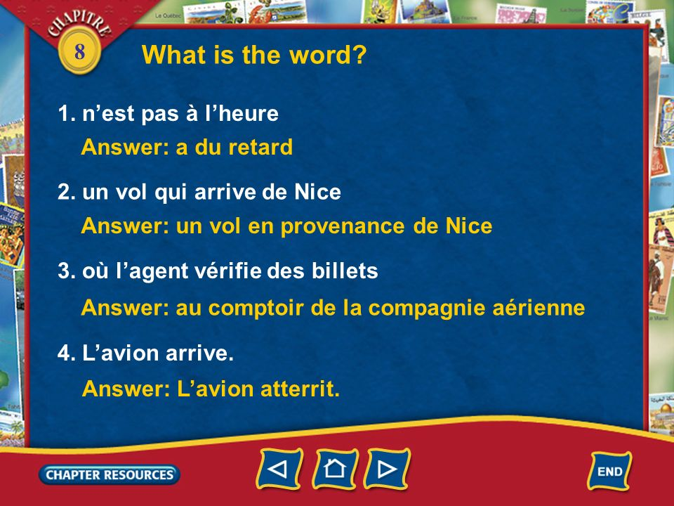 What is the word 1. n'est pas à l'heure Answer: a du retard