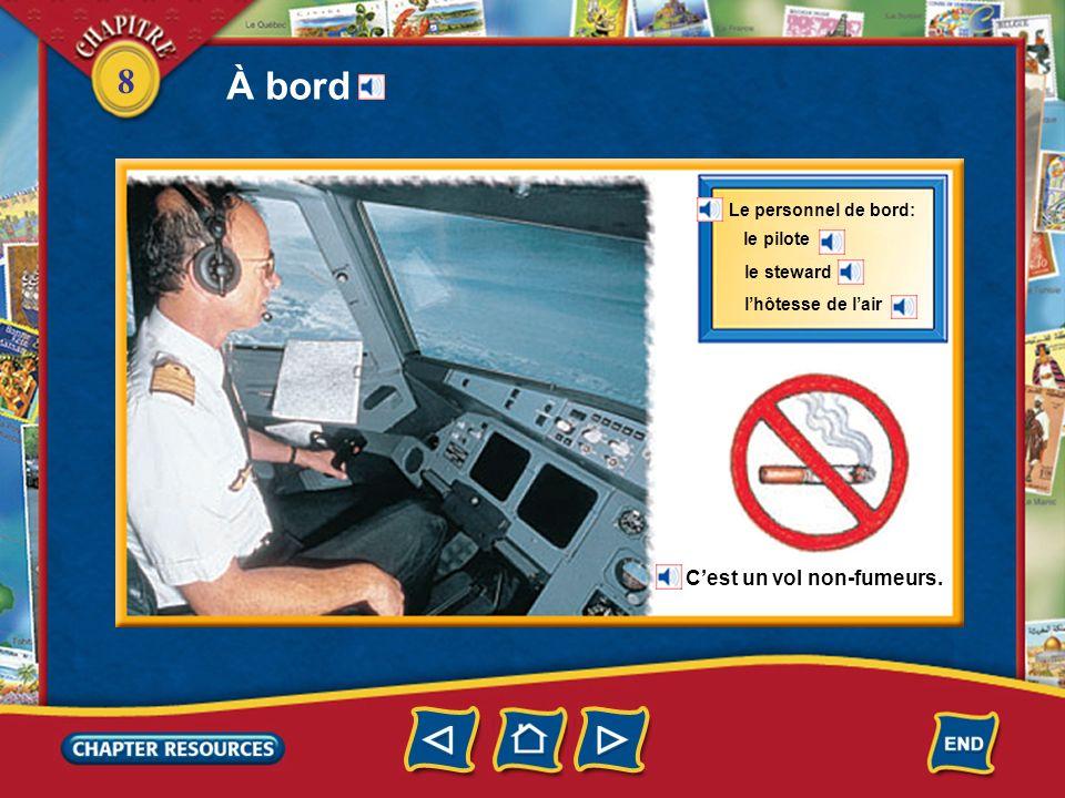À bord C'est un vol non-fumeurs. Le personnel de bord: le pilote