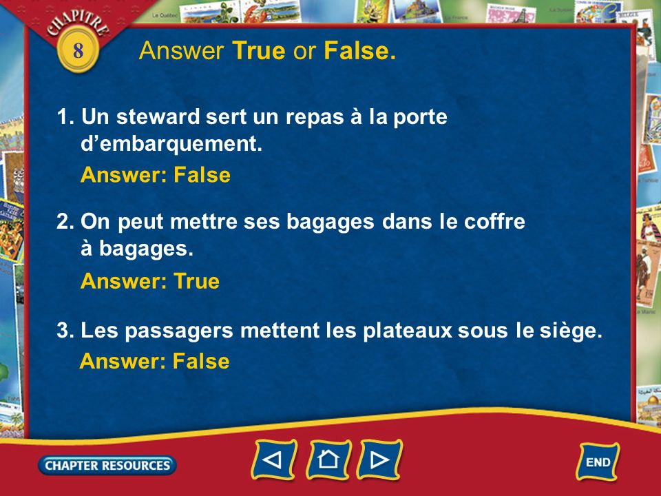Answer True or False. Un steward sert un repas à la porte