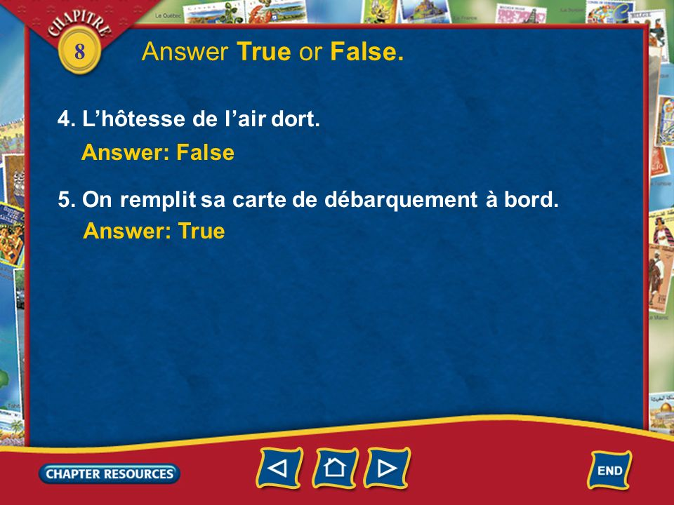 Answer True or False. 4. L'hôtesse de l'air dort. Answer: False