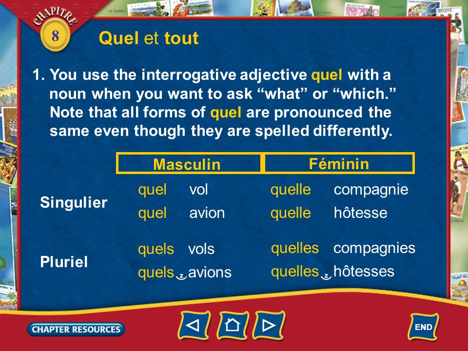 Quel et tout You use the interrogative adjective quel with a