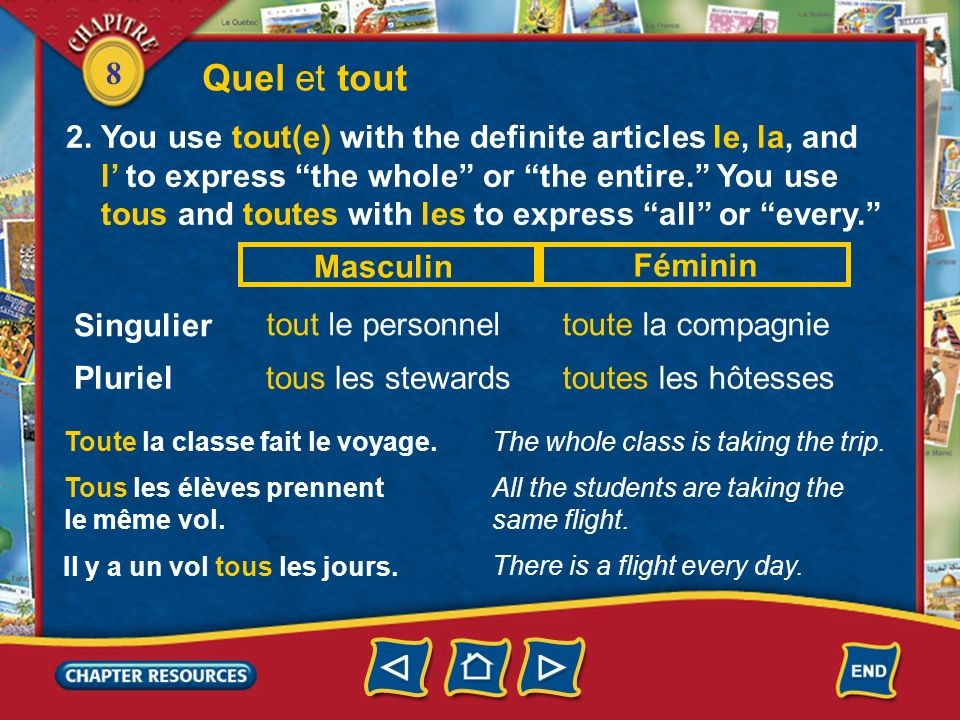 Quel et tout 2. You use tout(e) with the definite articles le, la, and