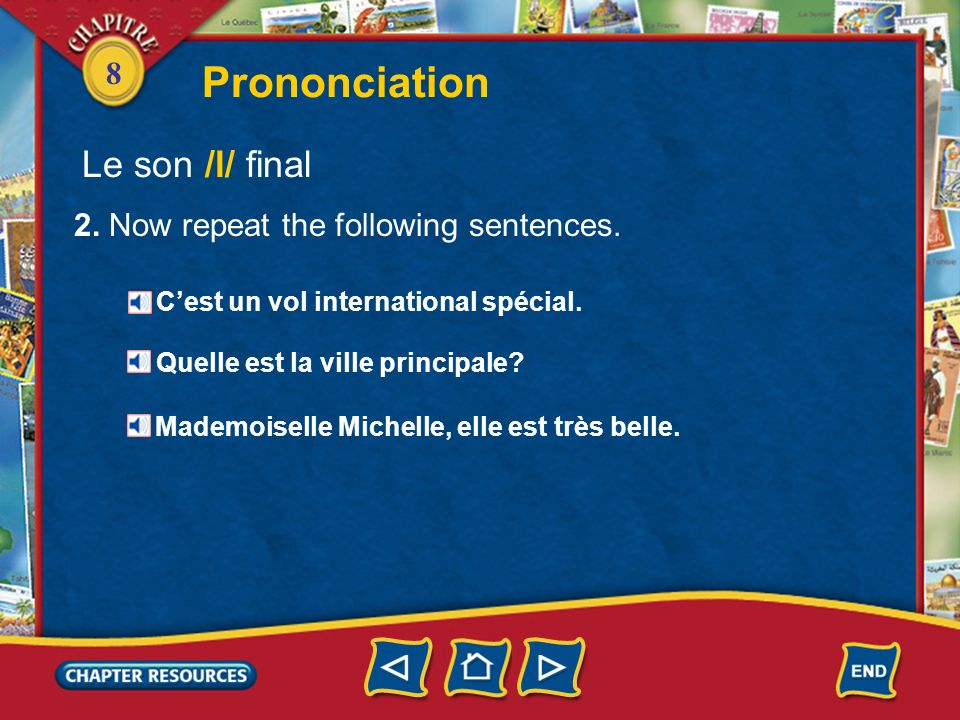 Prononciation Le son /l/ final 2. Now repeat the following sentences.